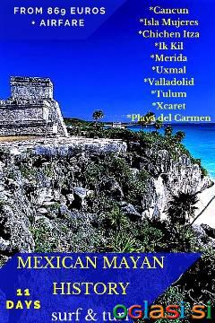 11 Days MEXICAN MAYAN HISTORY SURF & TURF *From 869 € Per Person + airfare